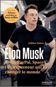 Elon Musk - biographie par Ashlee Vance